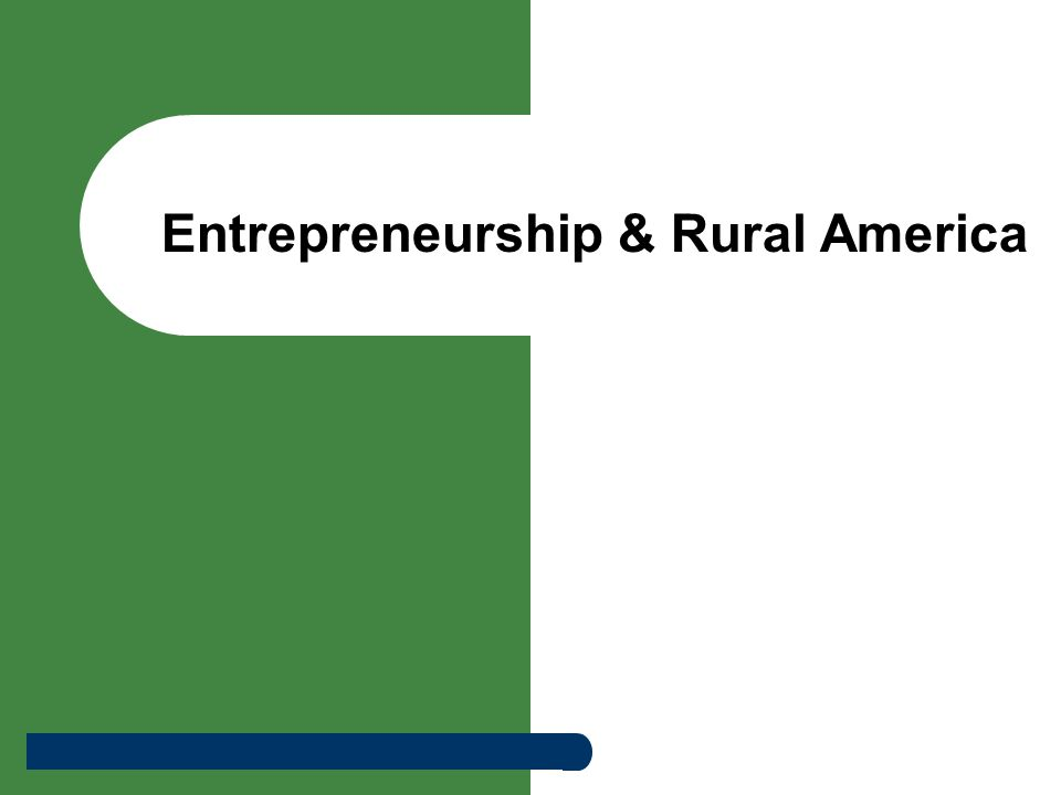 Entrepreneurship & Rural America