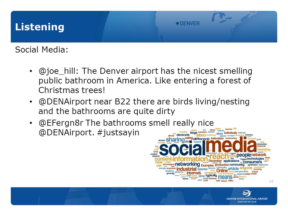 Listening Social Media: @joe_hill: The Denver airport has the nicest smelling public bathroom in America.