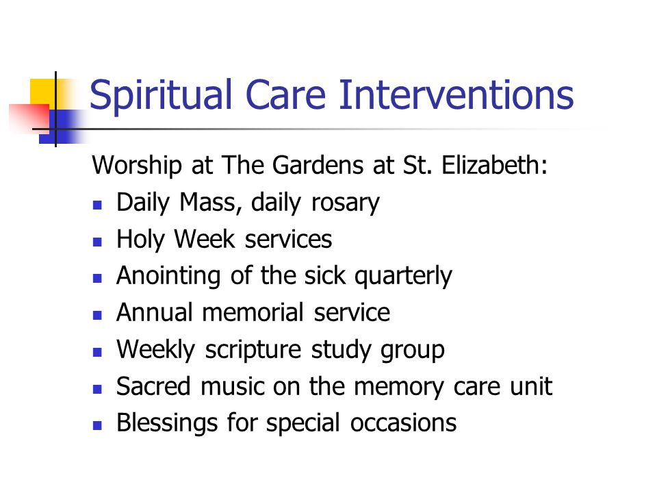 Spiritual Care Interventions Worship at The Gardens at St.
