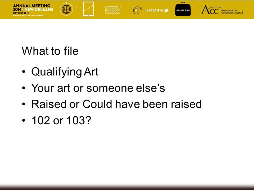 What to file Qualifying Art Your art or someone else's Raised or Could have been raised 102 or 103?