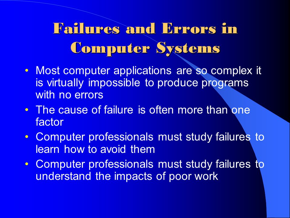 Discussion Question Have you personally suffered from computer system errors.