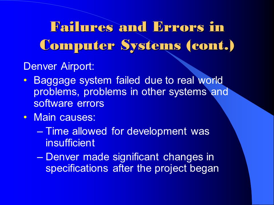 Crashes Many crashes occur, some in safety-critical applications (hospitals, air planes).