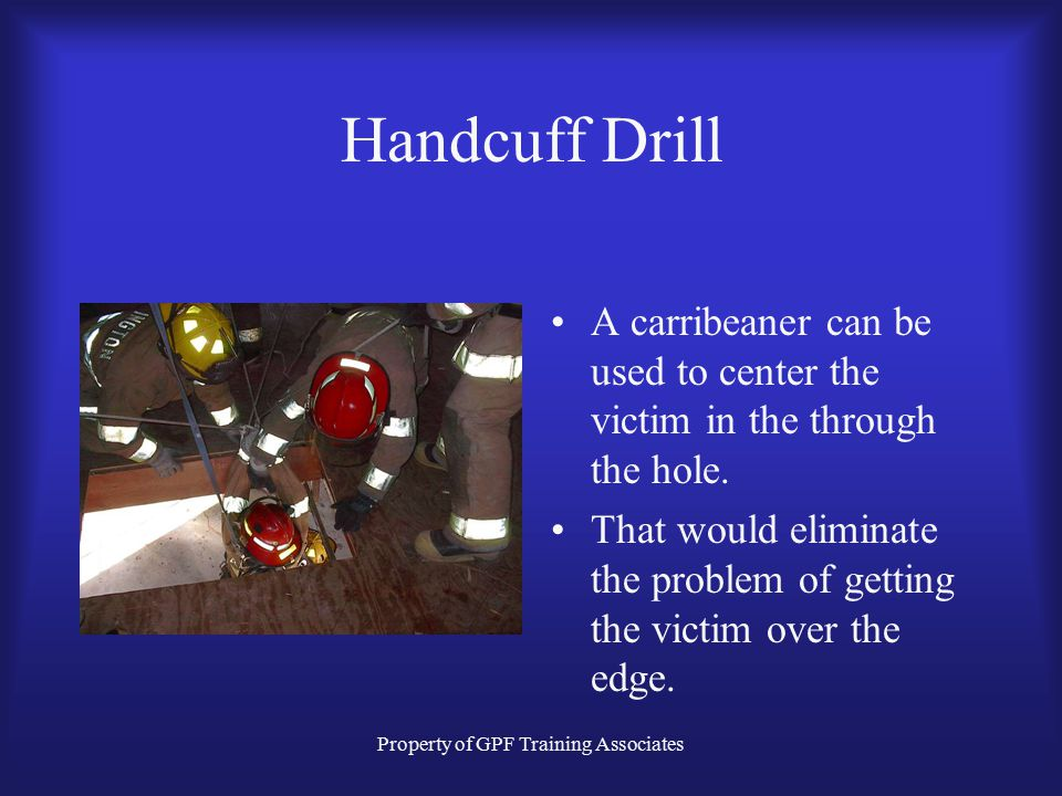 Property of GPF Training Associates Handcuff Drill Lifted straight up.
