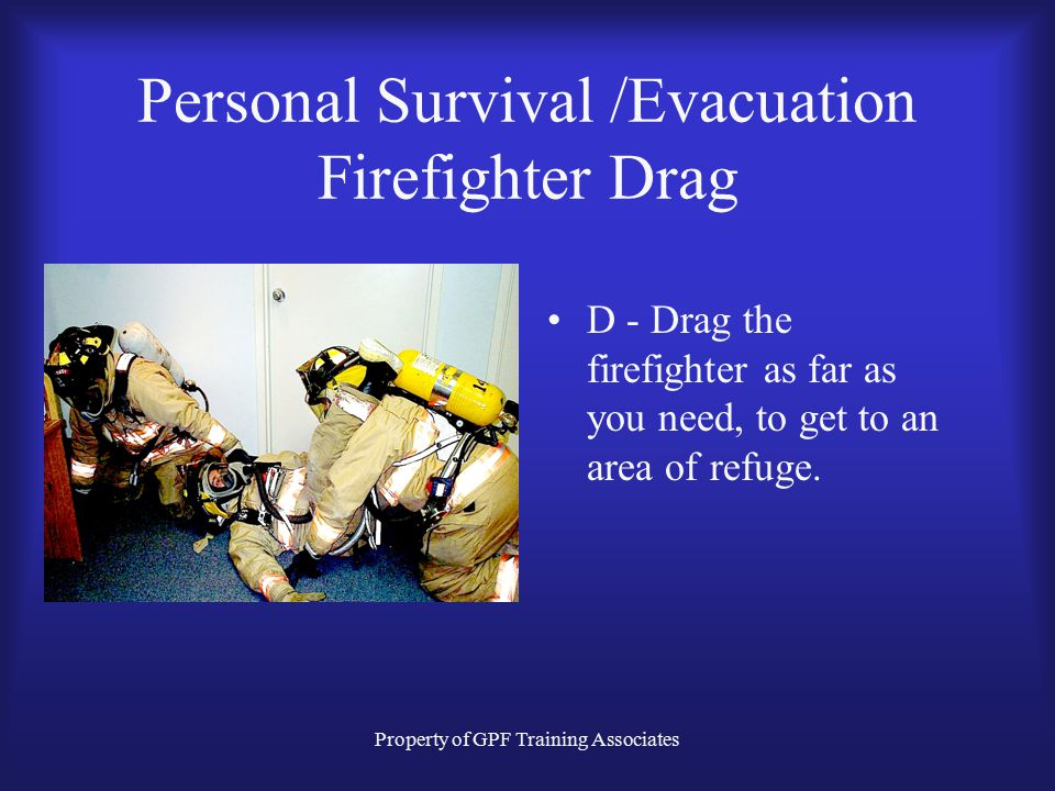 Property of GPF Training Associates Personal Survival /Evacuation Firefighter Drag C - Chest Strap; secure the chest strap by tying the tabs in the ce