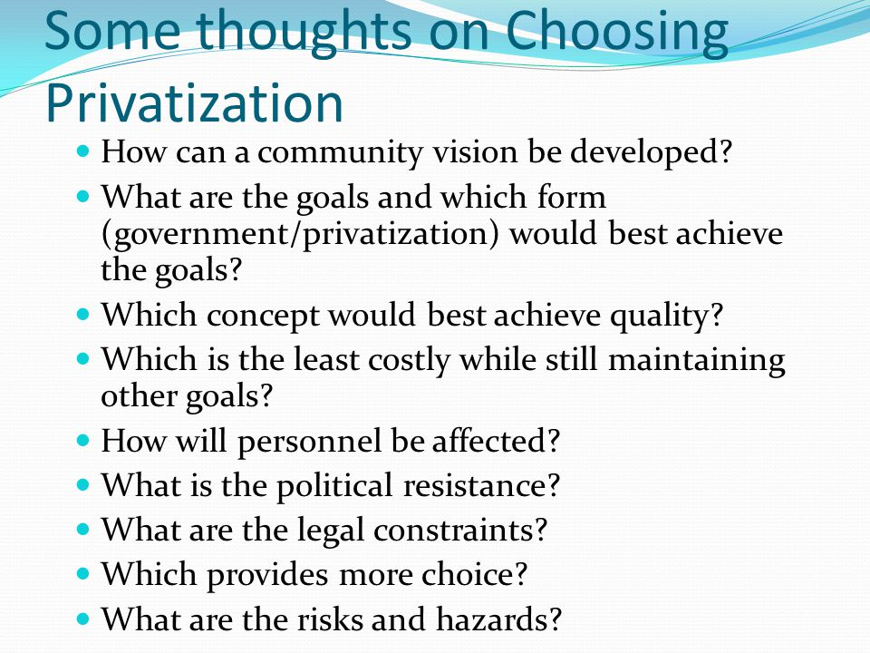 Some thoughts on Choosing Privatization How can a community vision be developed.