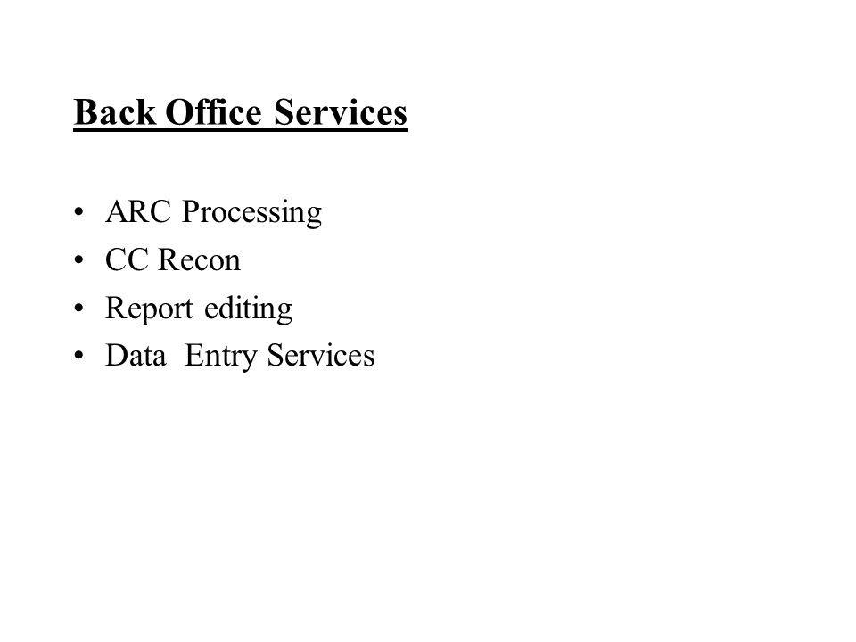 Back Office Services ARC Processing CC Recon Report editing Data Entry Services