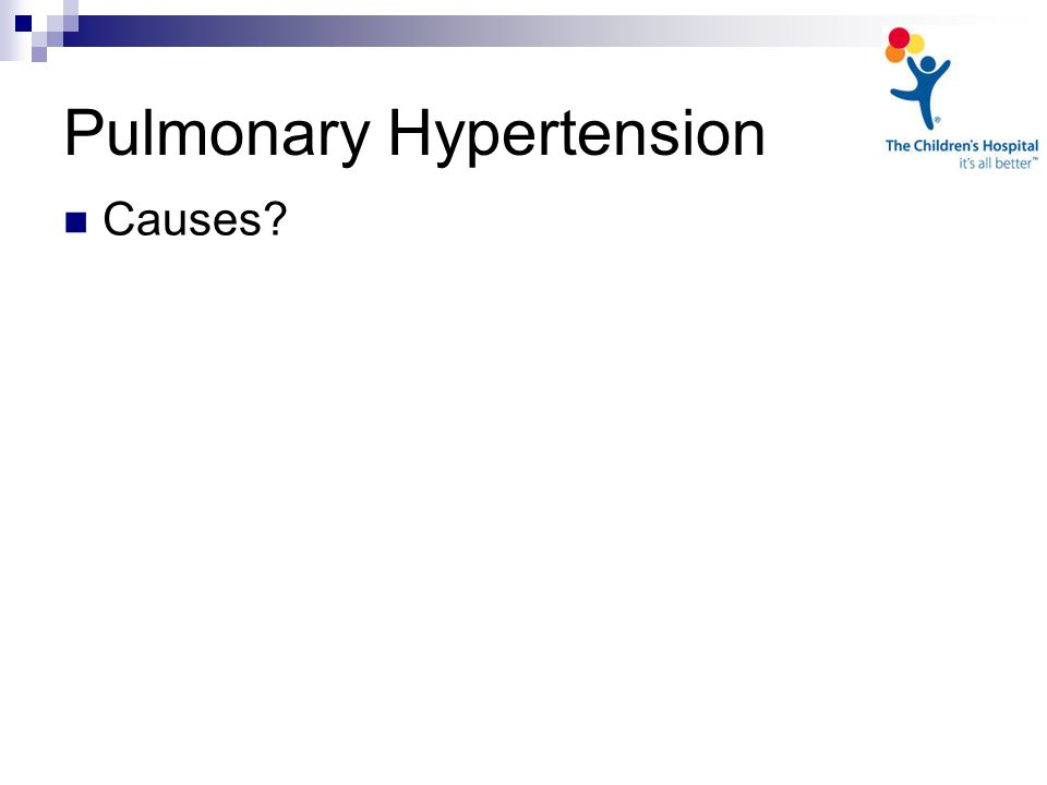 Pulmonary Hypertension Causes?