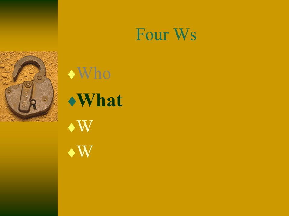 Four Ws  Who  What  W