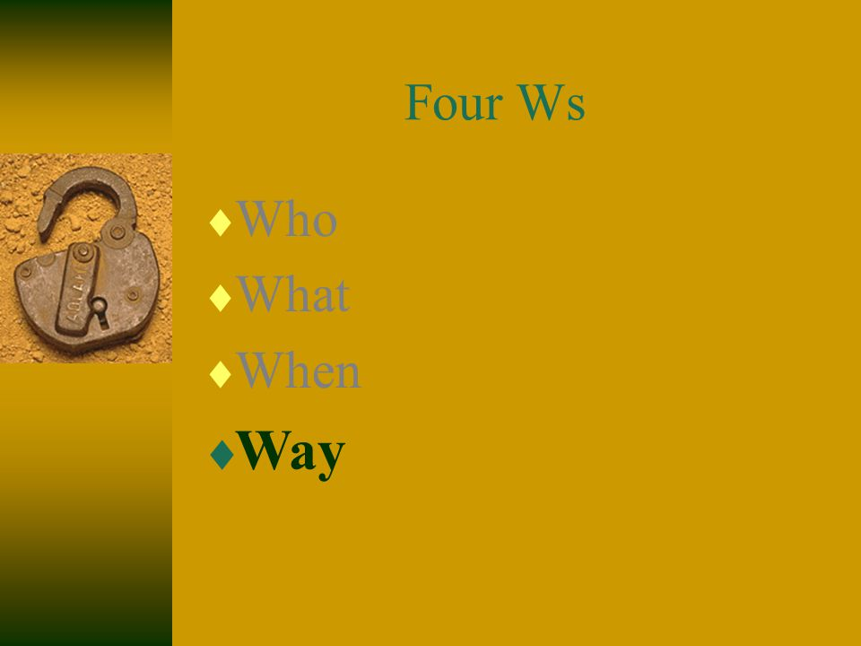 Four Ws  Who  What  When  Way