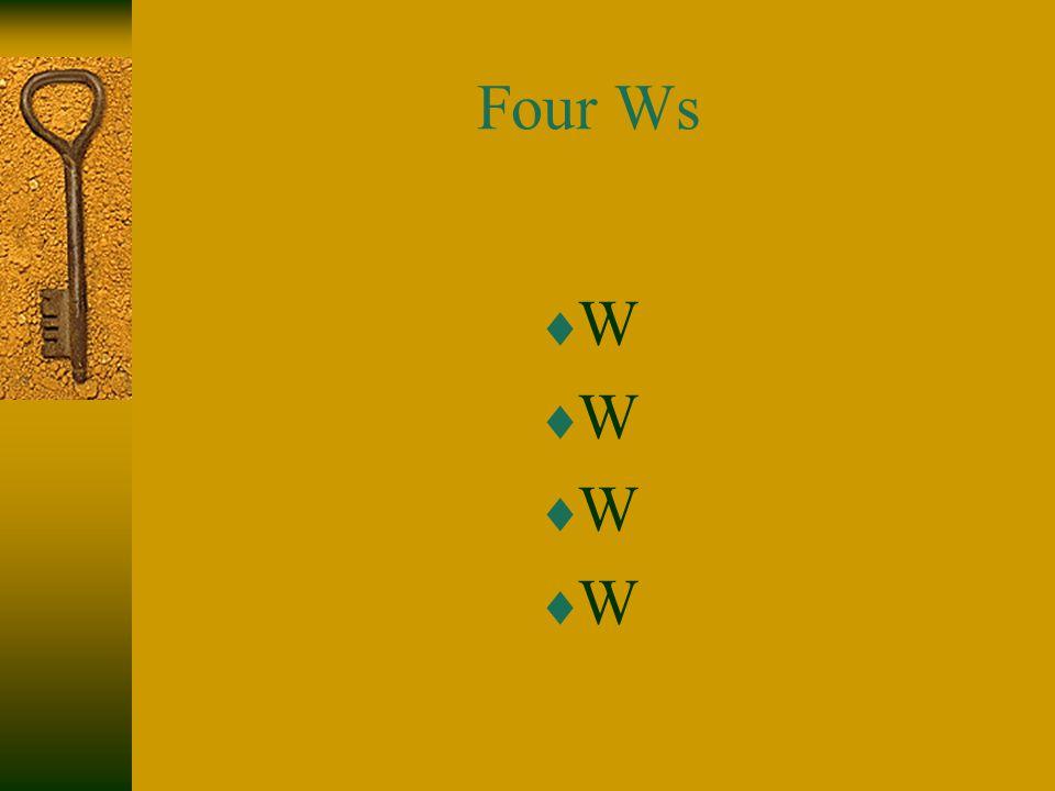 Four Ws WWWWWWWW