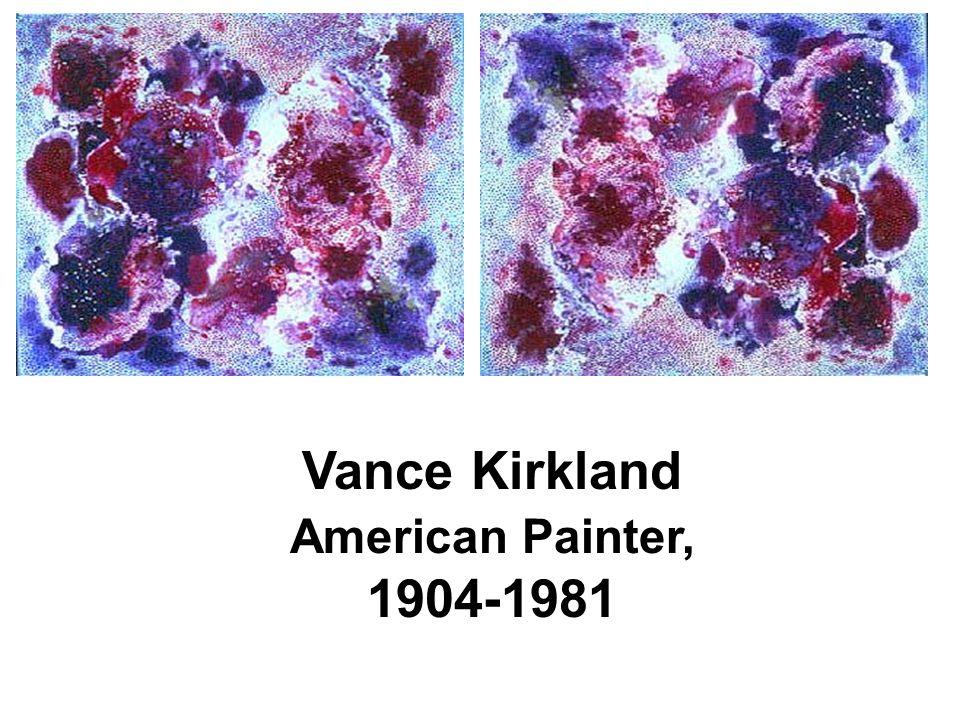Vance Kirkland American Painter, 1904-1981
