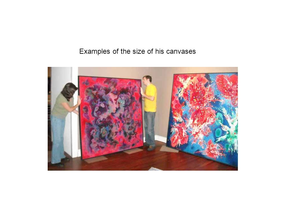 Examples of the size of his canvases