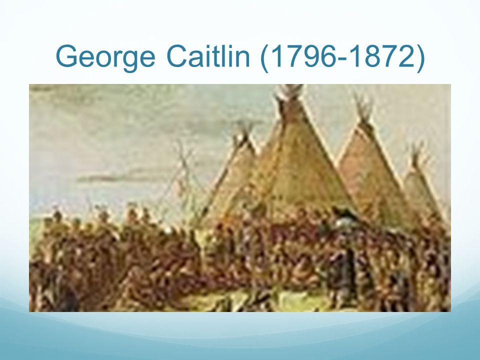 George Caitlin (1796-1872)