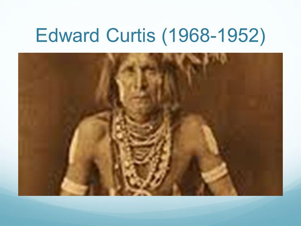 Edward Curtis (1968-1952)