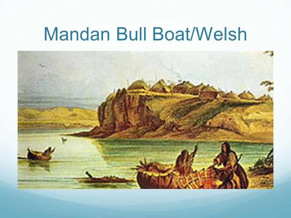 Mandan Bull Boat/Welsh