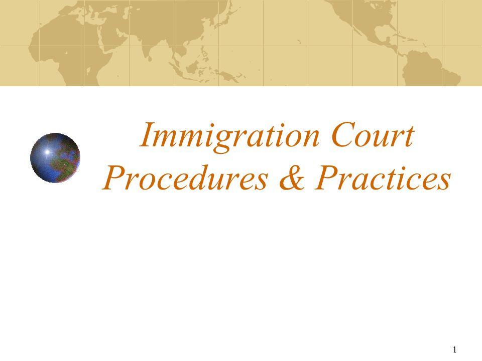1 Immigration Court Procedures & Practices