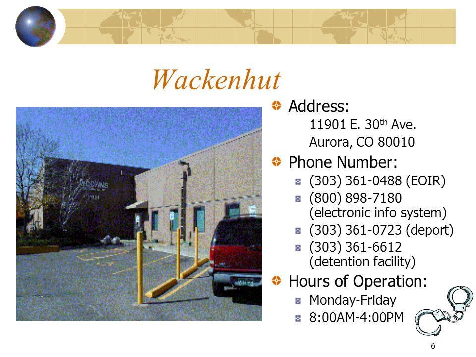 6 Wackenhut Address: 11901 E. 30 th Ave.