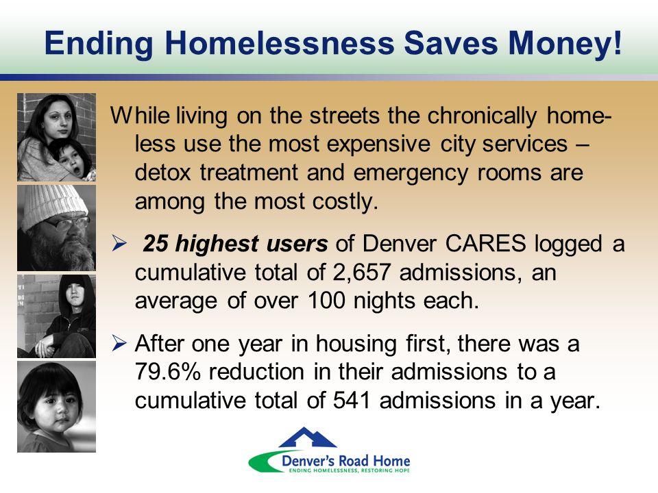 Ending Homelessness Saves Money.