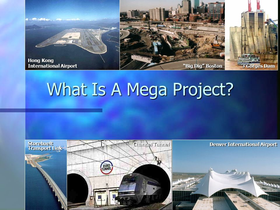 What Is A Mega Project.