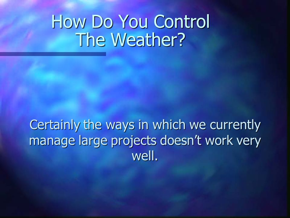 How Do You Control The Weather.