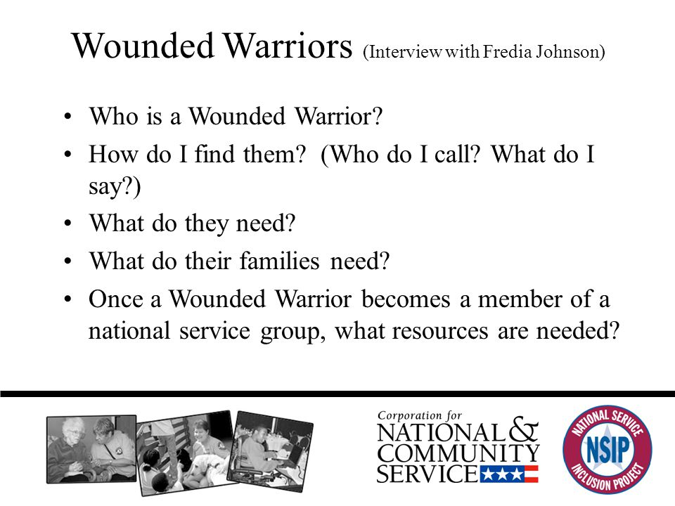 Wounded Warriors (Interview with Fredia Johnson) Who is a Wounded Warrior.