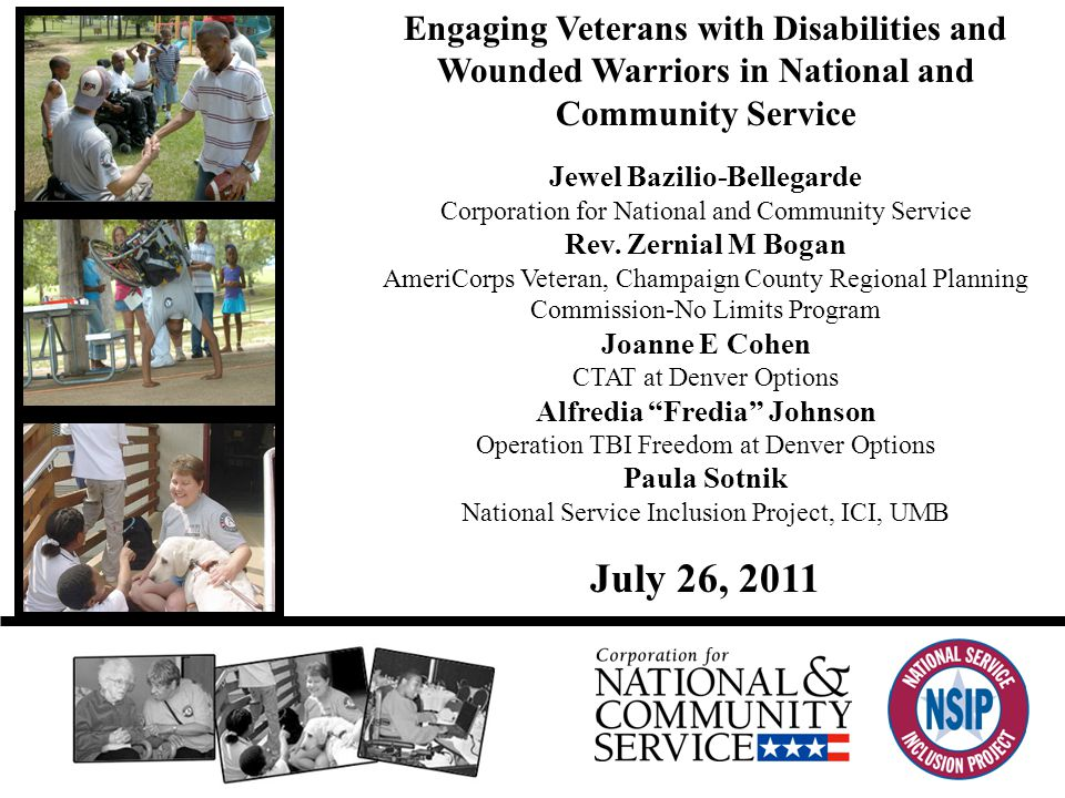 Welcome and Overview (Jewel Bazilio-Bellegarde) The Corporation for National and Community Service Veterans and Military Families Initiative, Objectives, and Strategies Increase the number of veterans and military service members and their families