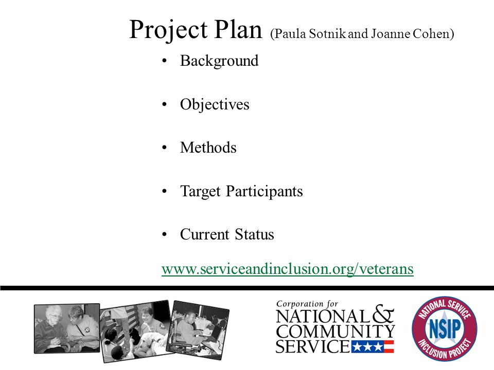 Overall Project Plan (Paula Sotnik and Joanne Cohen) Background Objectives Methods Target Participants Current Status www.serviceandinclusion.org/veterans