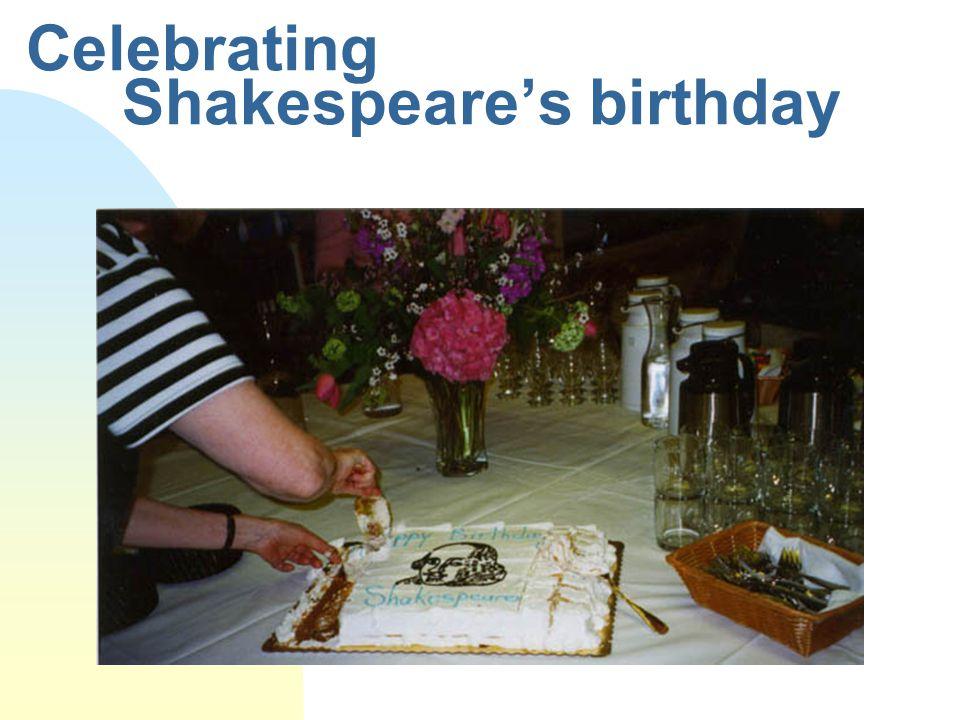 Celebrating Shakespeare's birthday