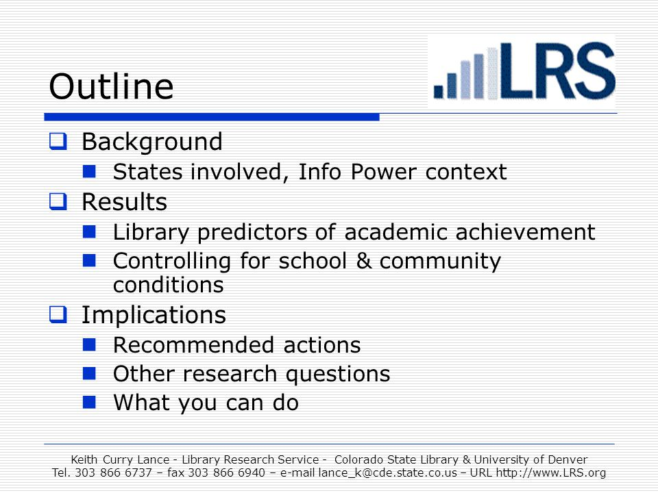 Keith Curry Lance - Library Research Service - Colorado State Library & University of Denver Tel.