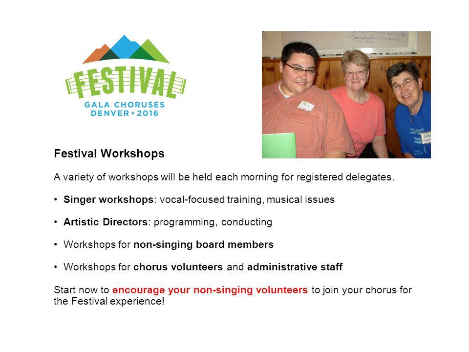 Festival Workshops A variety of workshops will be held each morning for registered delegates.