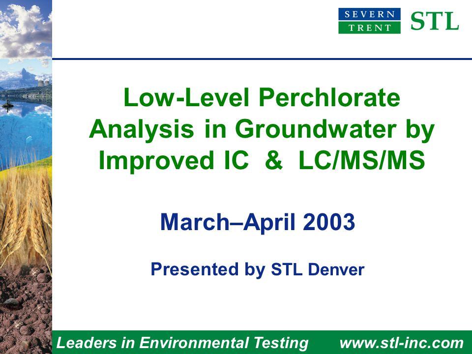 Leaders in Environmental Testingwww.stl-inc.com IC Detection Limit Near Max.