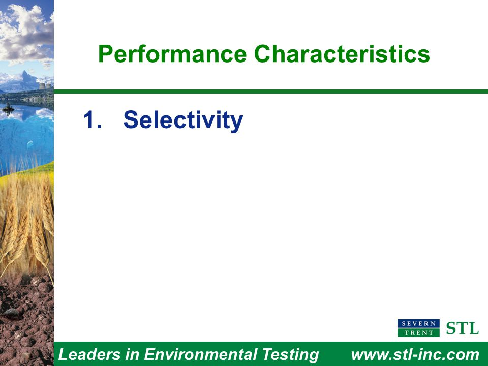 Leaders in Environmental Testingwww.stl-inc.com Performance Characteristics 1. Selectivity
