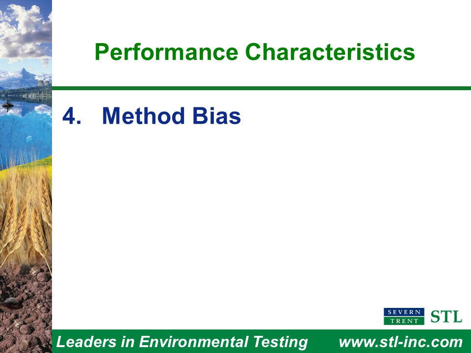 Leaders in Environmental Testingwww.stl-inc.com Performance Characteristics 4. Method Bias