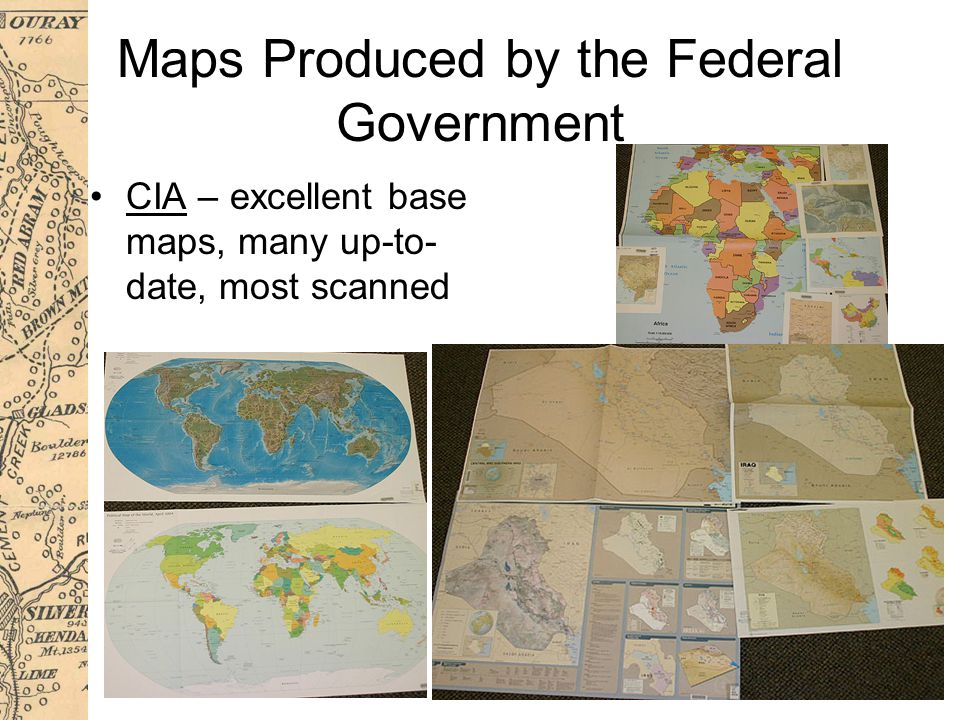 Maps Produced by the Federal Government CIA – excellent base maps, many up-to- date, most scanned