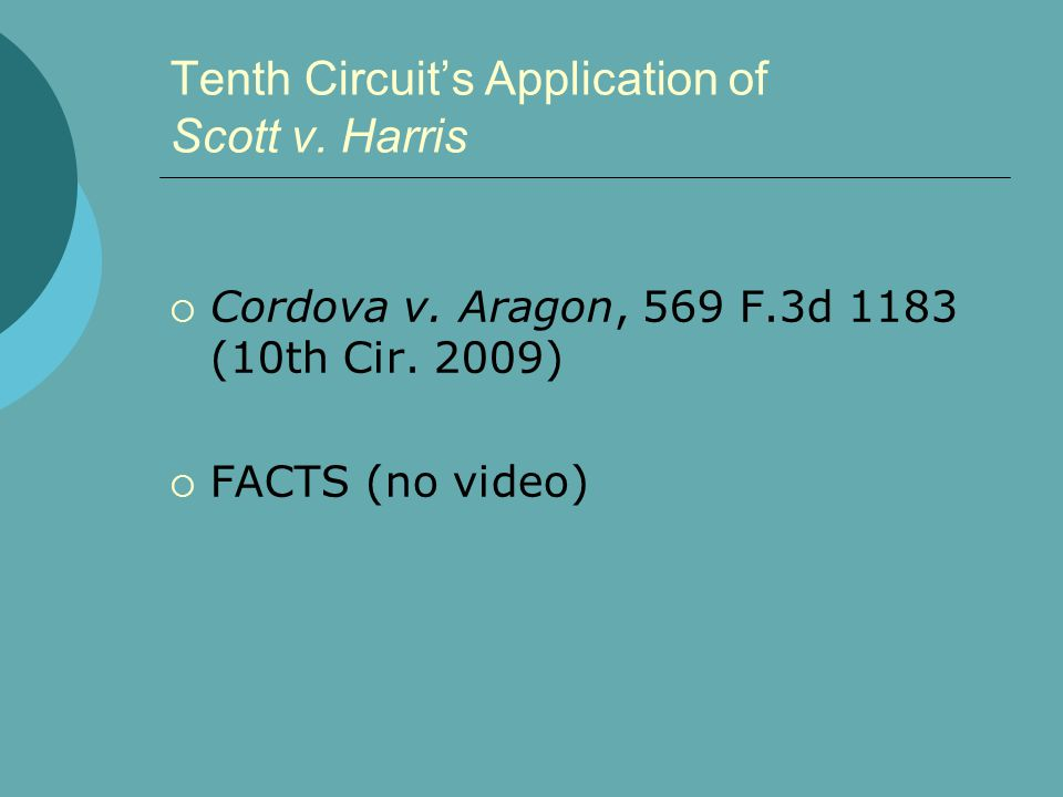 Tenth Circuit's Application of Scott v.Harris  Cordova v.