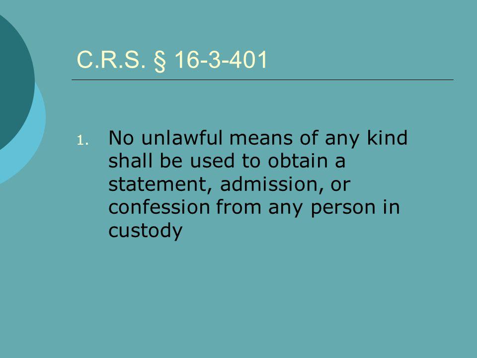 C.R.S. § 16-3-401 1.