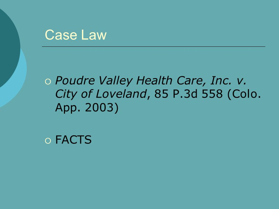 Case Law  Poudre Valley Health Care, Inc.v. City of Loveland, 85 P.3d 558 (Colo.