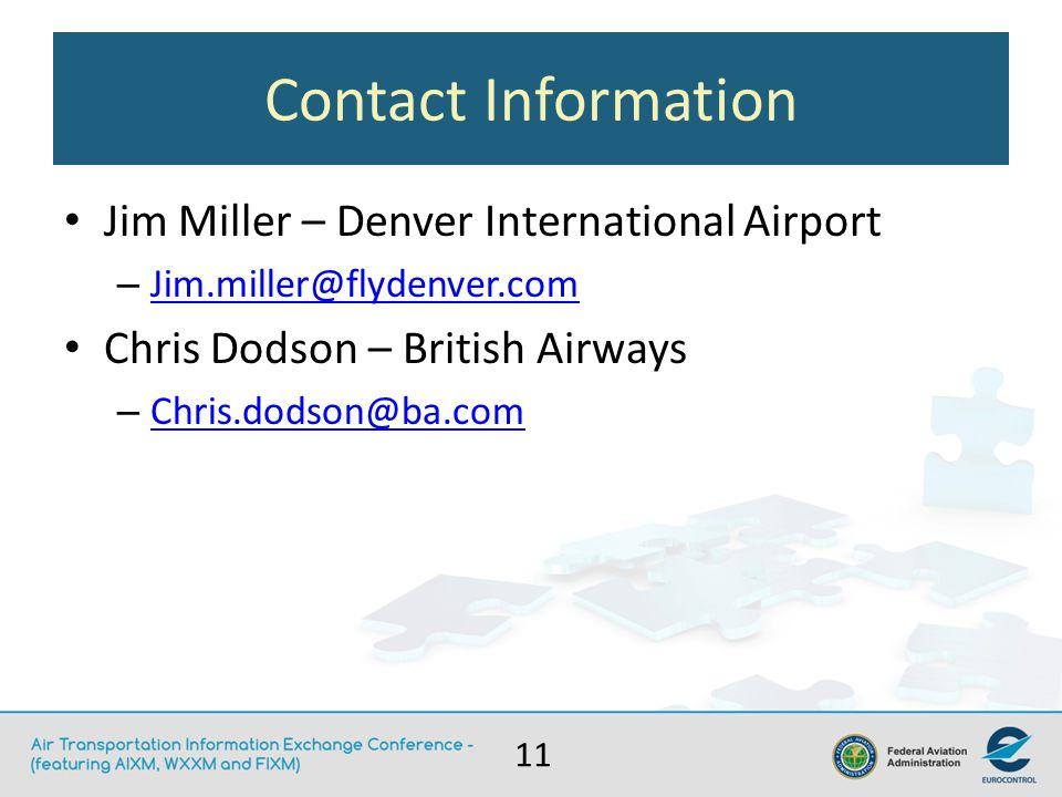 11 Contact Information Jim Miller – Denver International Airport – Jim.miller@flydenver.com Jim.miller@flydenver.com Chris Dodson – British Airways – Chris.dodson@ba.com Chris.dodson@ba.com