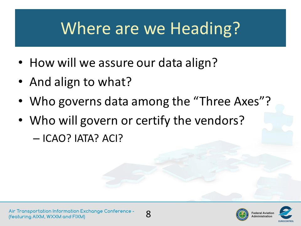 Where are we Heading. How will we assure our data align.