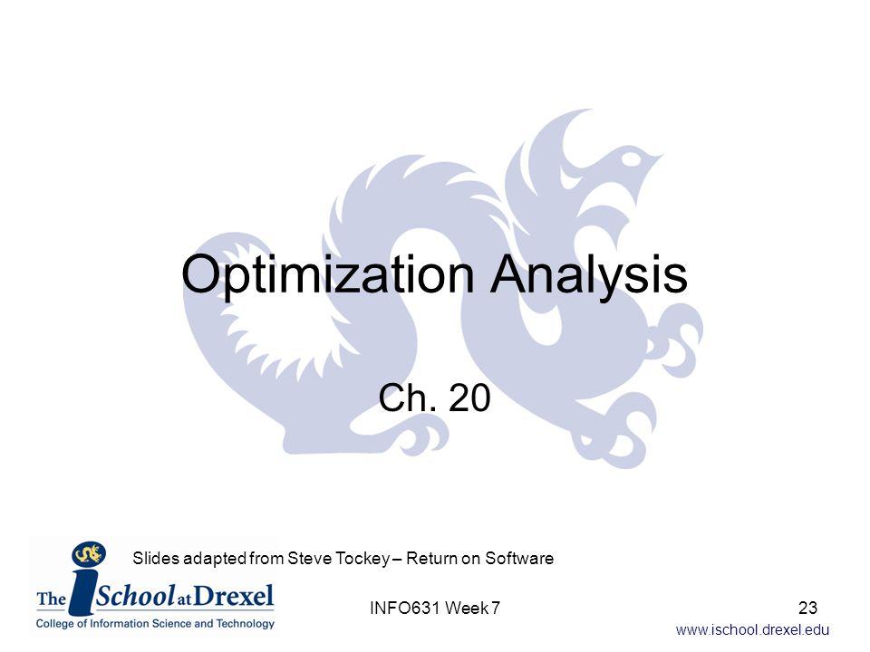 www.ischool.drexel.edu Optimization Analysis Ch.