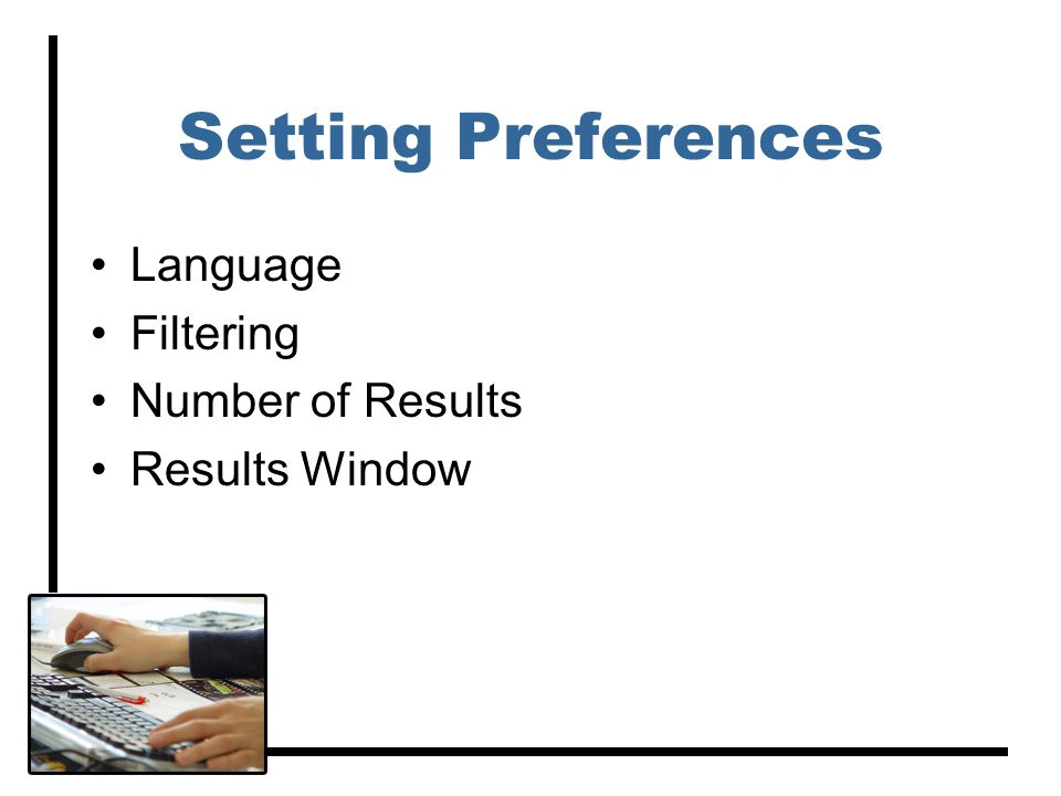 Setting Preferences Language Filtering Number of Results Results Window