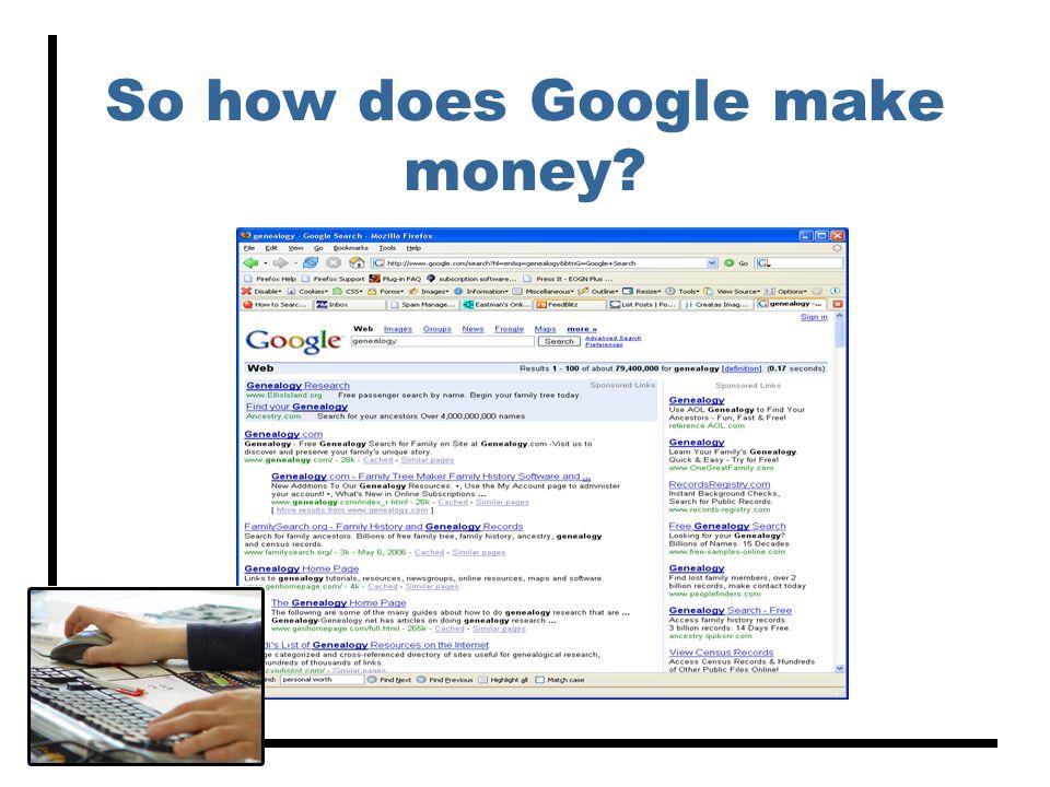 So how does Google make money?