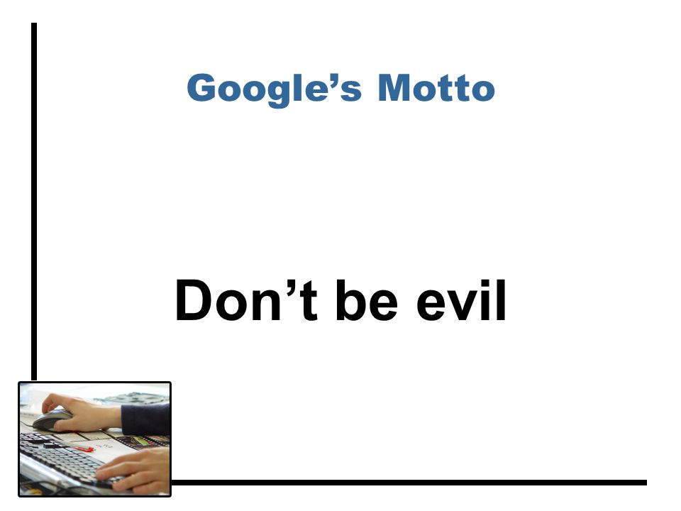 Google's Motto Don't be evil