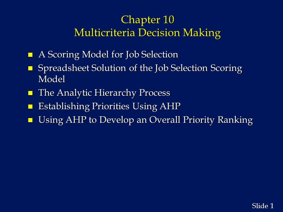 12 Slide A Scoring Model for Job Selection n Step 3: Rate how well each decision alternative satisfies each criterion.