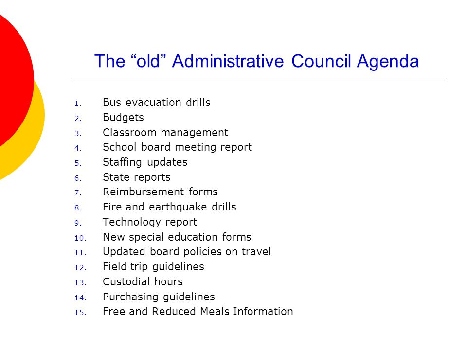 The old Administrative Council Agenda 1. Bus evacuation drills 2.