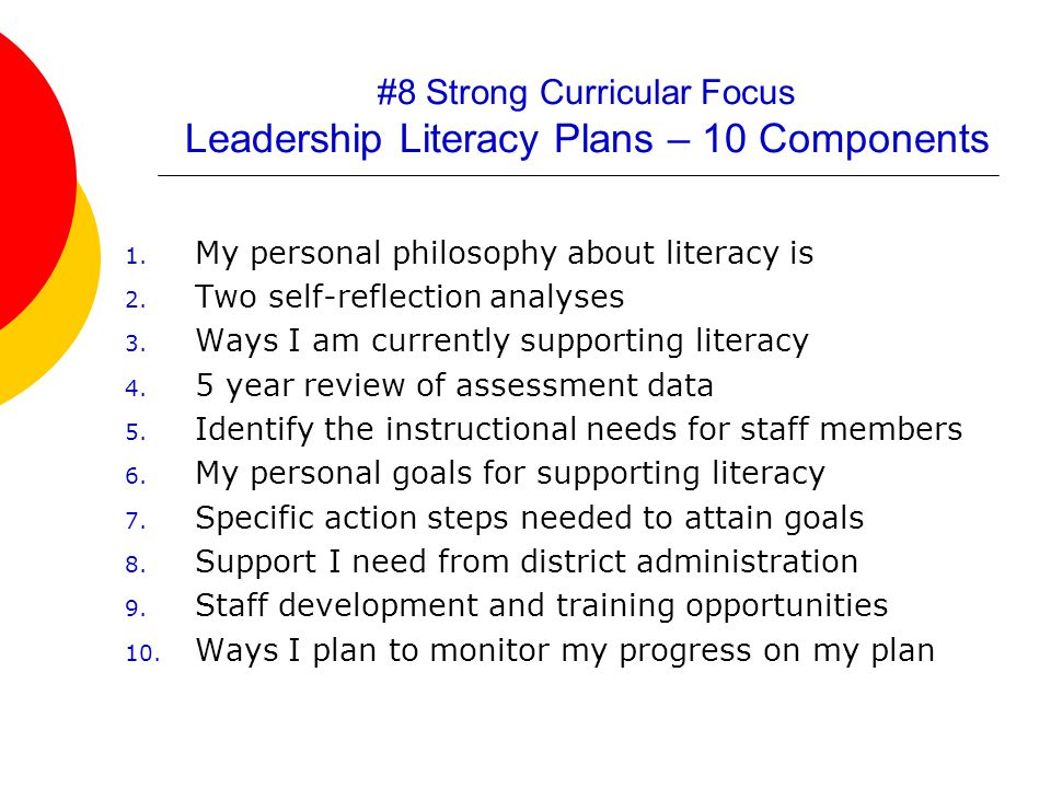 #8 Strong Curricular Focus Leadership Literacy Plans – 10 Components 1.