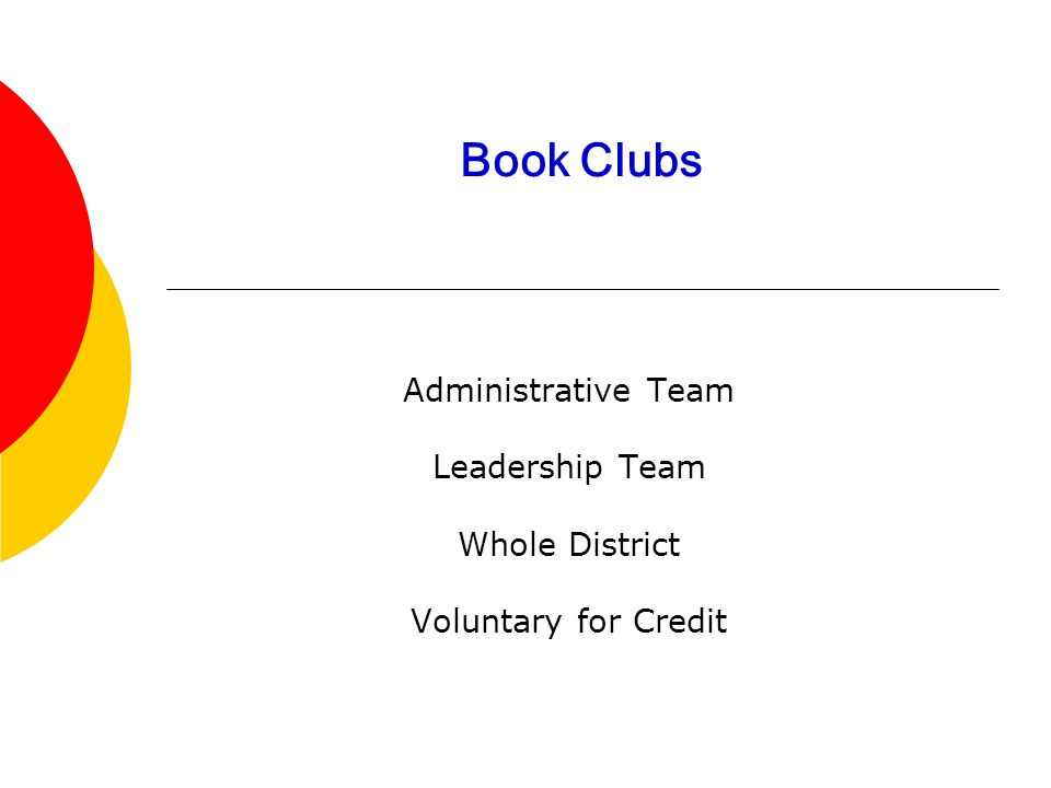 Book Clubs Administrative Team Leadership Team Whole District Voluntary for Credit