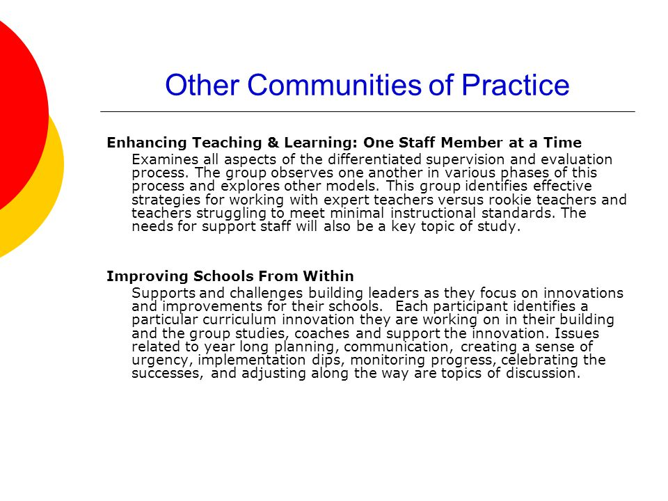 Other Communities of Practice Enhancing Teaching & Learning: One Staff Member at a Time Examines all aspects of the differentiated supervision and evaluation process.