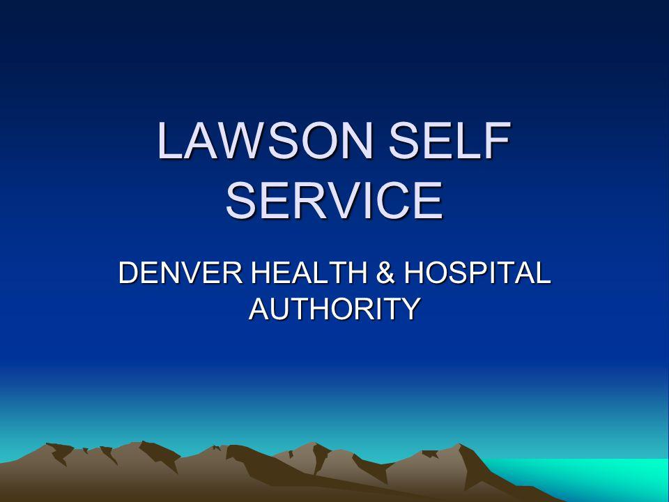 LAWSON SELF SERVICE DENVER HEALTH & HOSPITAL AUTHORITY