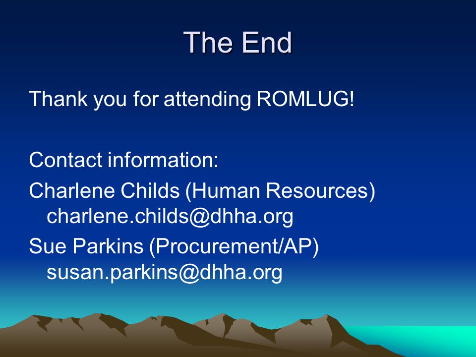 The End Thank you for attending ROMLUG.